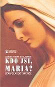 Kdo jsi Maria?