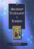 Moudrost Hildegardy z Bingenu